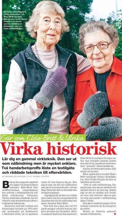 I våras ringde en trevlig dam, Ulrika Andersson,som berättade om ett virkprojekt, därman i Jämtlandhade hittat en mycket gammal vante som man först trodde var nålbunden. Ulrikas vän Elsie-Britt…