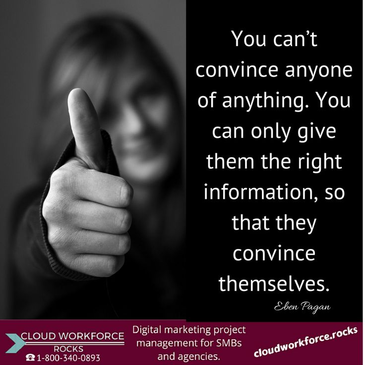 You can't convince anyone of anything. You can only give them the right information, so that they convince themselves. Eben Pagan #quote #entrepreneur