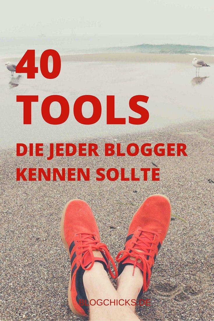 40 Tools. die jeder Blogger kennen seollte I www.blogchicks.de