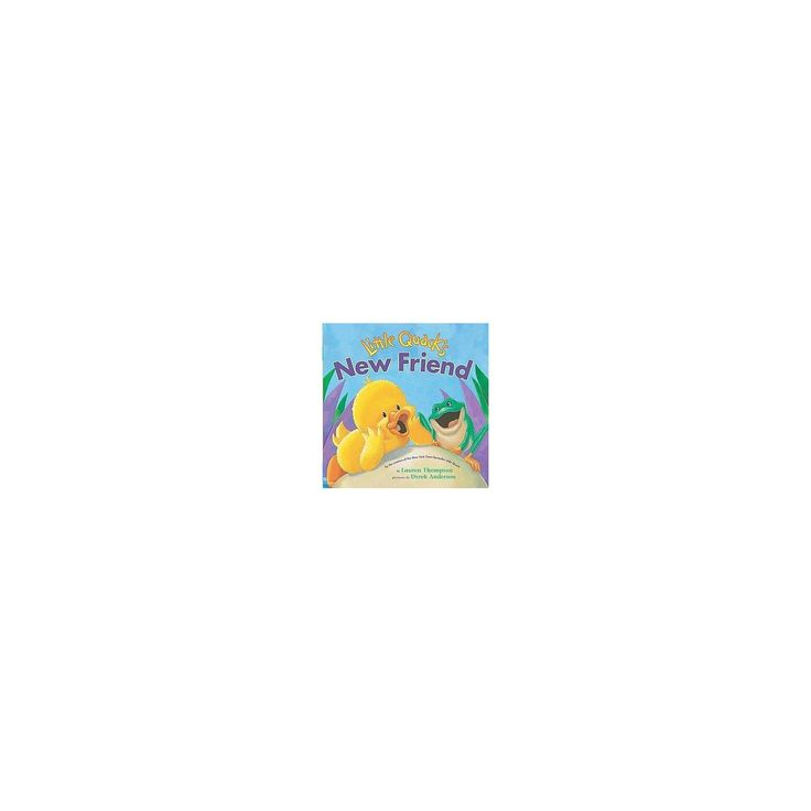 Little Quack's New Friend (Hardcover) (Lauren Thompson)