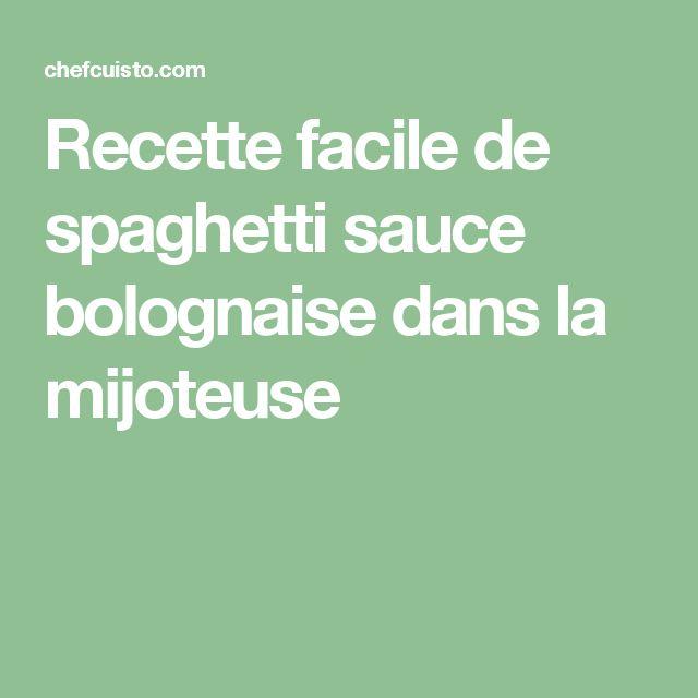 Recette facile de spaghetti sauce bolognaise dans la mijoteuse