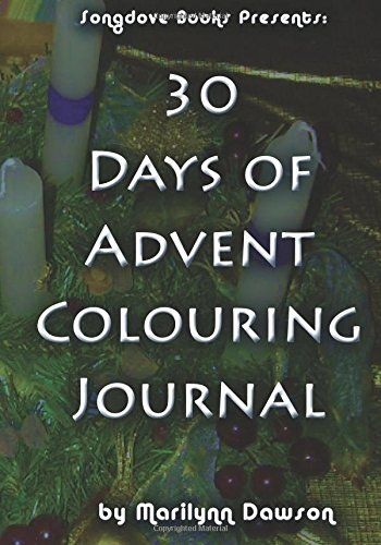 "Excited that someone from the UK bought ""30 Days of Advent Colouring Journal"" this weekend!  I pray this book blesses that family this Christmas! Amazon.co.uk: Ms. Marilynn Dawson: 9781928160113: Books"
