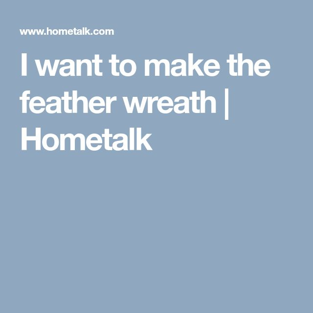 I want to make the feather wreath | Hometalk
