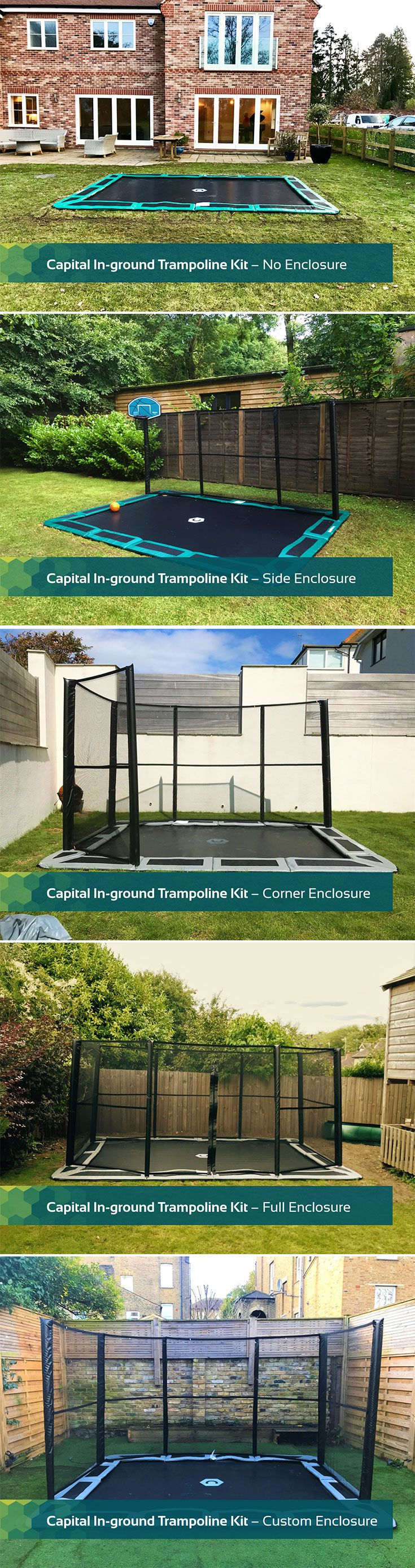 We offer a full range of in-ground trampoline safety enclosures for both our circular and rectangular in-ground trampolines.  You don't need to have one but its also nice to know you can if you want to. Check out all of your options here:  https://www.capitalplay.co.uk/capital-in-ground-enclosures