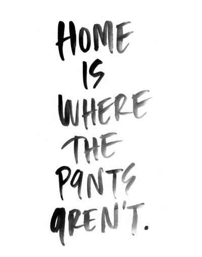 Home is Where the Pants Aren't - Black and White Watercolor Print  Art Print
