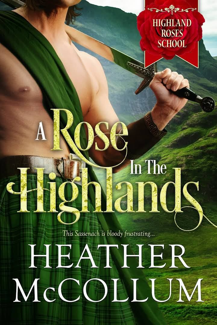 Review A Rose In The Highlands By Heather Mccollum Historical