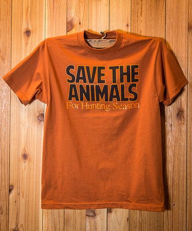 Loving this Texas Orange 'Save the Animals for Hunting Season' Tee on #zulily! #zulilyfinds