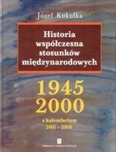 Wydawnictwo Naukowe Scholar :: :: HISTORIA WSPÓŁCZESNA STOSUNKÓW MIĘDZYNARODOWYCH: 1945–2000wraz z kalendarium 2001–2006