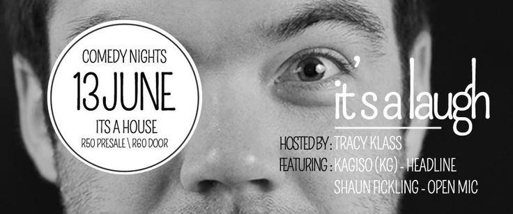 The 13 of June at it's a house, comedy at its finest. it's a laugh featuring KG, Shaun Fickling, and host Traci Klass https://www.facebook.com/events/365652250202863/