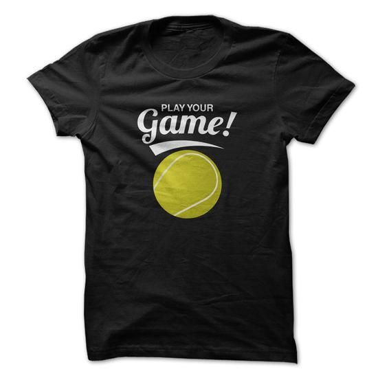 Awesome Tennis Lovers Tee Shirts Gift for you or your family member and your friend:  Play Your Game Tennis Funny Shirt Tee Shirts T-Shirts