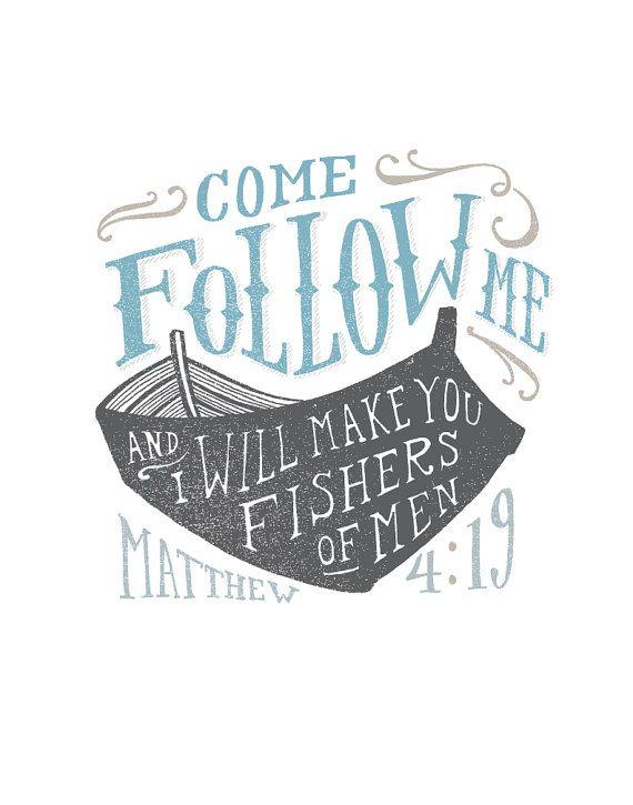 Follow me, and I will make you fishers of men. Matthew 4:19 God, Jesus, Bible verses, lord, savior, YHWH, heaven, Adonai, Elohim, Kurios, Jehovah, messiah, truth, hope, faith, christ, Jesus Christ, Yahweh, Holy Bible, life, love, God is love