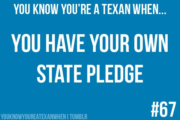 """Honor the Texas flag; I pledge allegiance to thee, Texas, one state under God, one and indivisible."""