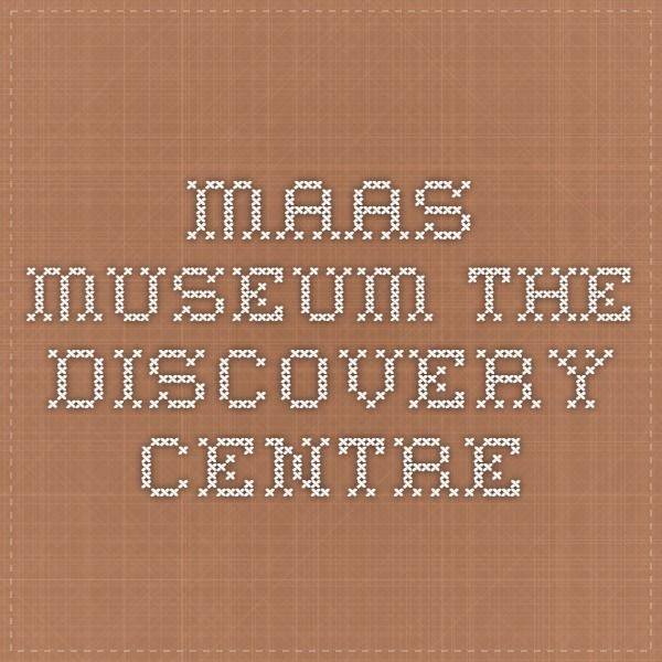 maas.museum The Discovery Centre