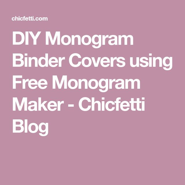 DIY Monogram Binder Covers using Free Monogram Maker - Chicfetti Blog