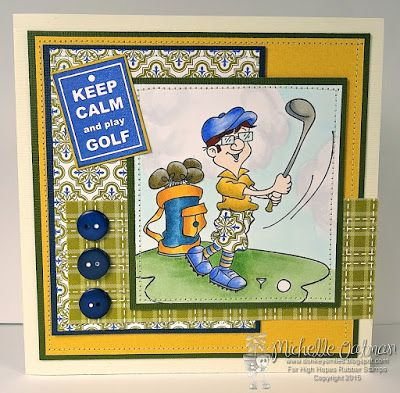 High Hopes Stamps: Keep Calm by Michelle using Bob Loves Golf (T517) & Sentiment Set #4 (U507)