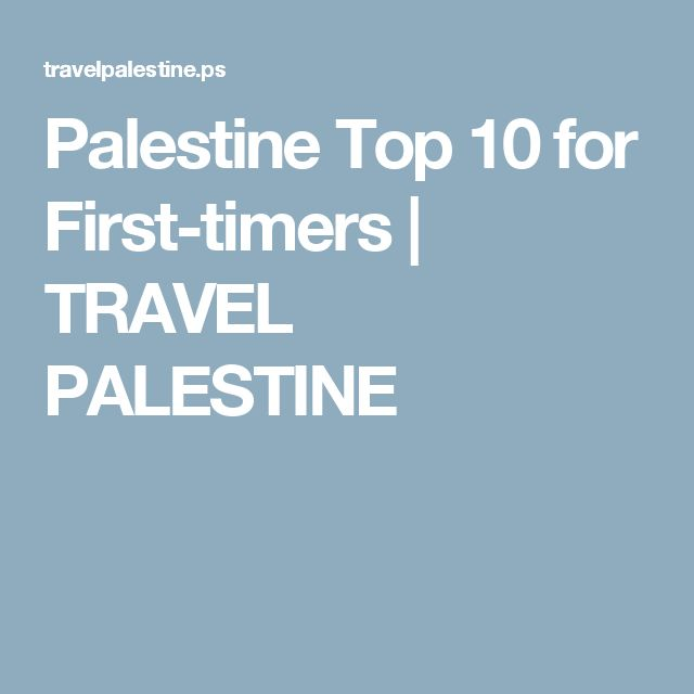 Palestine Top 10 for First-timers | TRAVEL PALESTINE