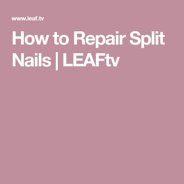 How to Repair Split Nails | LEAFtv