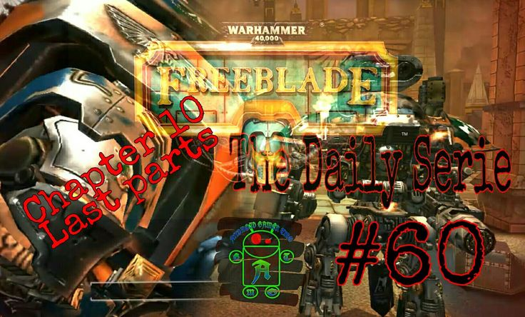 Warhammer 40,000: Freeblade - #60 Walkthrough - The Daily Serie - Full HD Android Gameplay (1080p) More Full HD Android Gameplays: https://www.youtube.com/c/AndroidGamerTMG_AGTMG