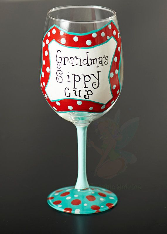 Grandma's Sippy Cup  Hand  Painted wine glass via Etsy