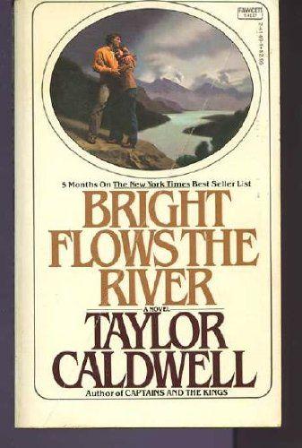 BRIGHT FLOWS RIVER -2 by Taylor Caldwell,http://www.amazon.com/dp/0449241491/ref=cm_sw_r_pi_dp_BYZlsb0PZY9E3186