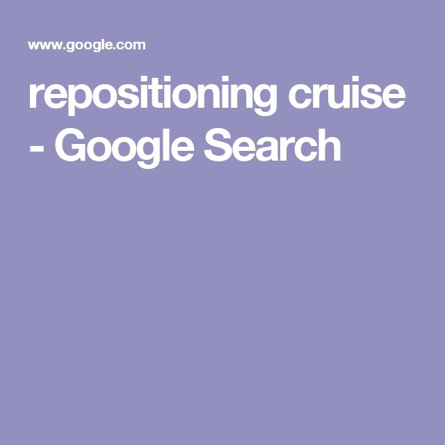 repositioning cruise - Google Search