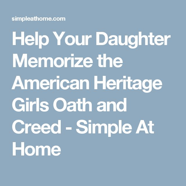 Help Your Daughter Memorize the American Heritage Girls Oath and Creed - Simple At Home
