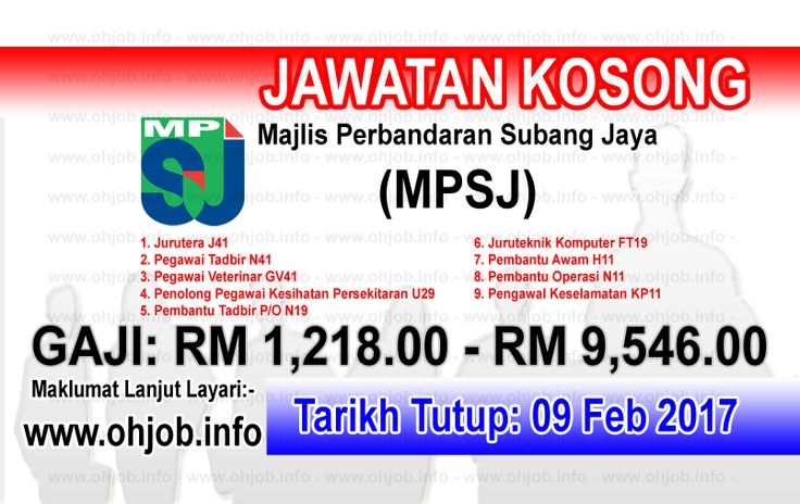 Jawatan Kosong Majlis Perbandaran Subang Jaya (MPSJ) (09 Februari 2017)   Kerja Kosong Majlis Perbandaran Subang Jaya (MPSJ) Februari 2017  Permohonan adalah dipelawa kepada warganegara Malaysia bagi mengisi kekosongan jawatan di Majlis Perbandaran Subang Jaya (MPSJ) Februari 2017 seperti berikut:- 1. Jurutera J41 2. Pegawai Tadbir N41 3. Pegawai Veterinar GV41 4. Penolong Pegawai Kesihatan Persekitaran U29 5. Pembantu Tadbir P/O N19 6. Juruteknik Komputer FT19 7. Pembantu Awam H11 8…