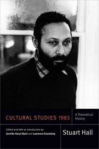 Book Review: Cultural Studies 1983: A Theoretical History by Stuart Hall (edited by Jennifer Daryl Slack and Lawrence Grossberg) | LSE Review of Books
