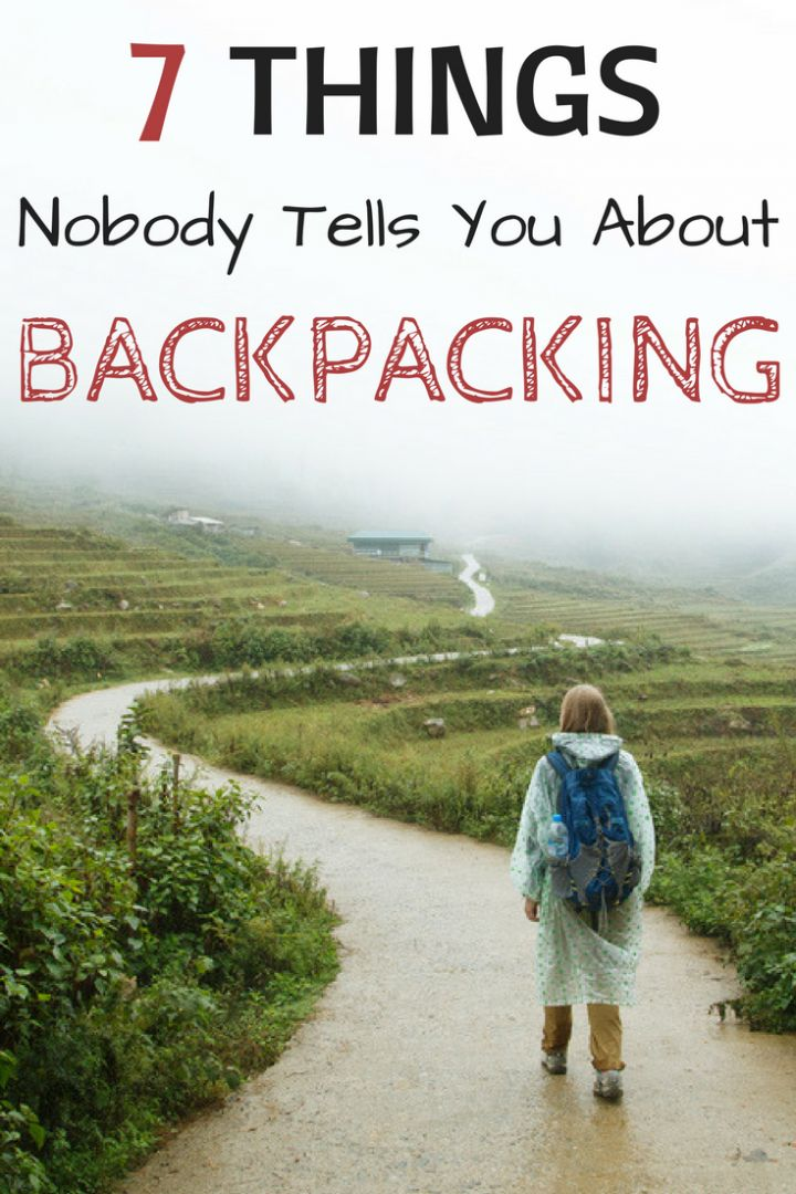 Backpacking is an incredible experience, a life-changing adventure but there are some things nobody tells you about backpacking...