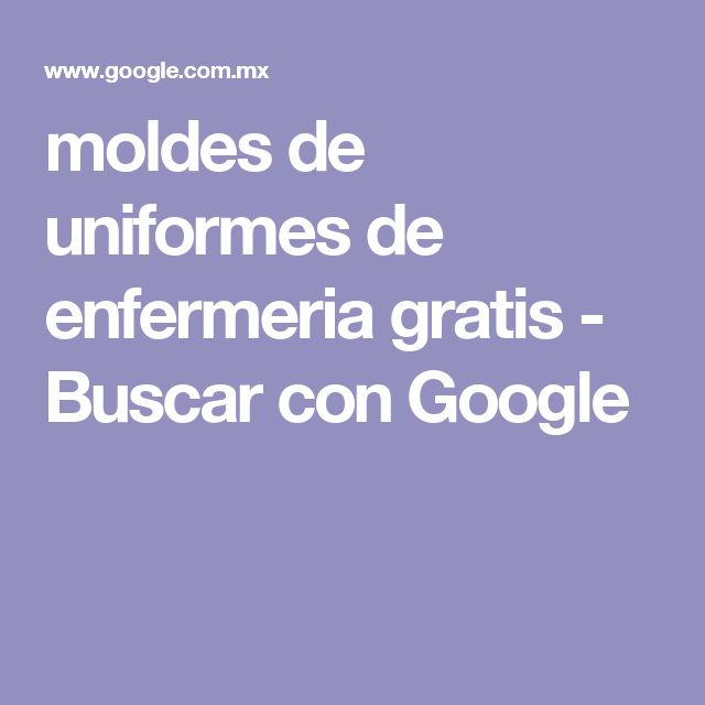 moldes de uniformes de enfermeria gratis - Buscar con Google
