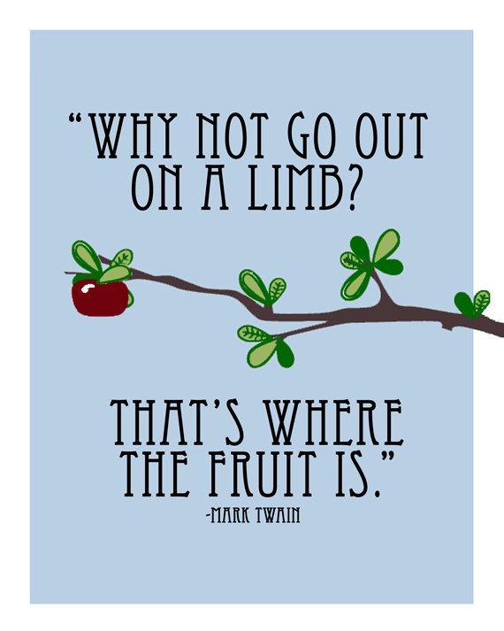 that's where the fruit is