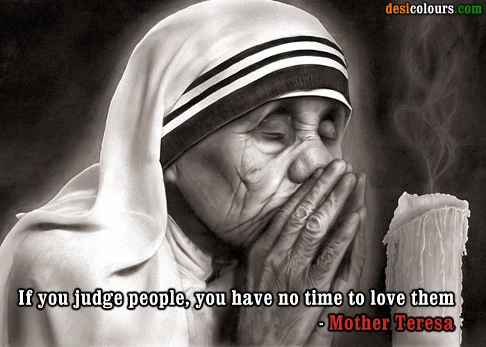 .: Dogs Quotes, Famous People, Judges People, Mothers Theresa, Mother Teresa, No Time, Inspiration People, Inspiration Quotes, Mothers Teresa