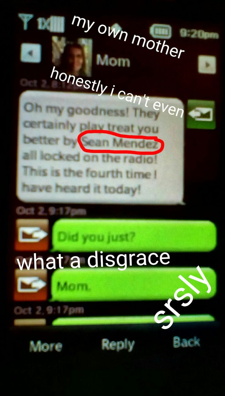 MY MOTHER SRSLY TEXTED THIS TO ME<< oh no that's terrible