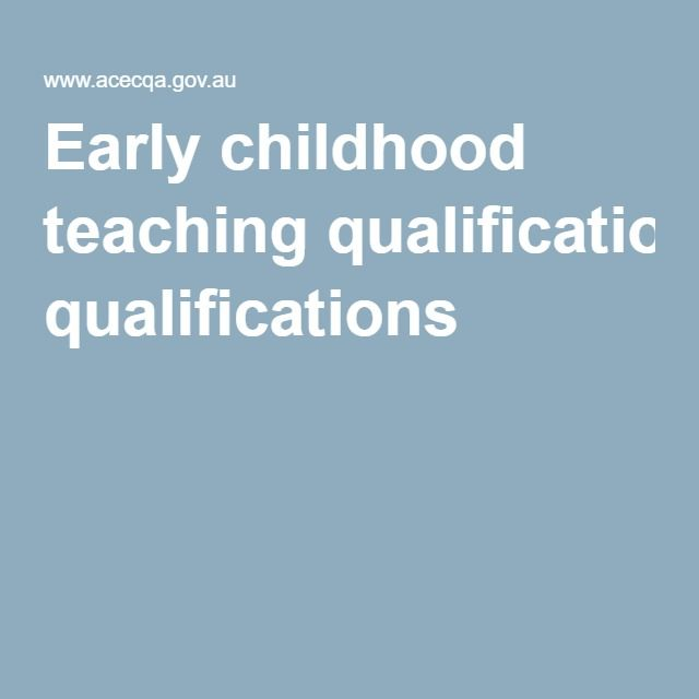 Early childhood teaching qualifications
