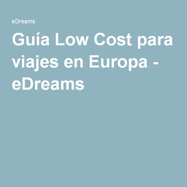 Guía Low Cost para viajes en Europa - eDreams