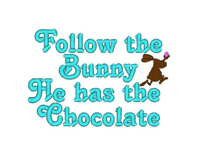 Funny Easter Quote Machine Embroidery Design, Follow The Bunny, He Has The Chocolate Embroidery Design