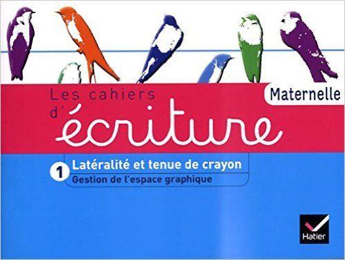 Amazon.fr - Les Cahiers d'écriture Maternelle éd. 2011 - Cahier 1, Gestion espace, Latéralité, tenue de crayon - Danièle Dumont - Livres