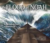 The Flood of Noah: Legends & Lore of Survival.  This highly interactive book, The Flood of Noah includes secret doors and pop-up messages. Excellent for family-time discussions!
