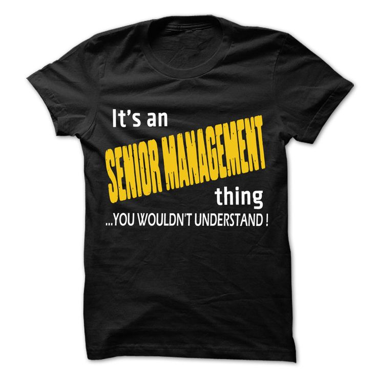 It is Senior Management Thing T-Shirts, Hoodies. VIEW DETAIL ==► https://www.sunfrog.com/LifeStyle/It-is-Senior-Management-Thing-99-Cool-Job-Shirt-.html?id=41382