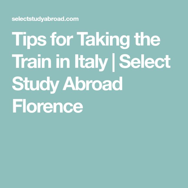 Tips for Taking the Train in Italy | Select Study Abroad Florence
