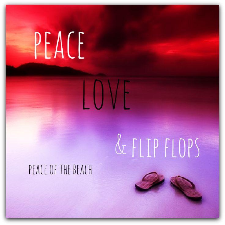 peace. love. flip flops
