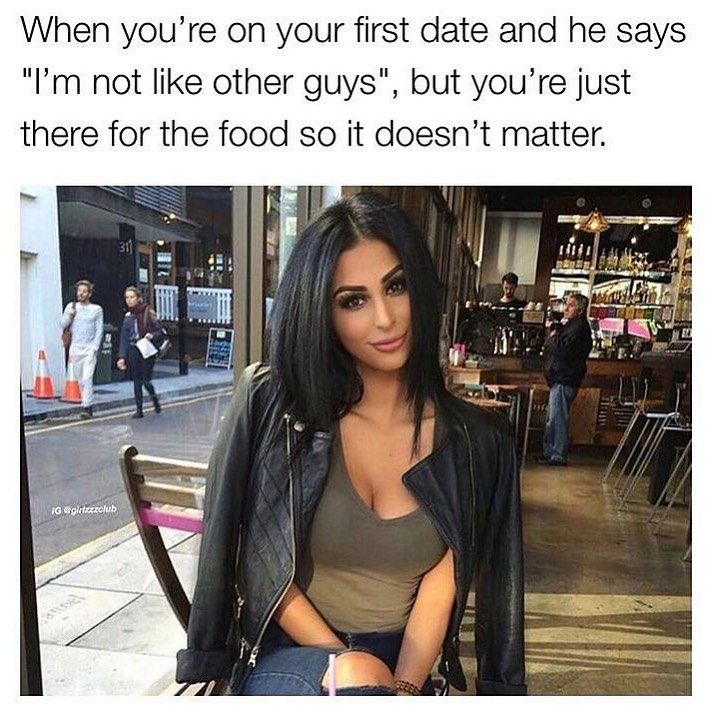 Funny Memes Videos S Instagram Photo I M Just Hungry Dude First Date Meme Pretty Meme Single Humor