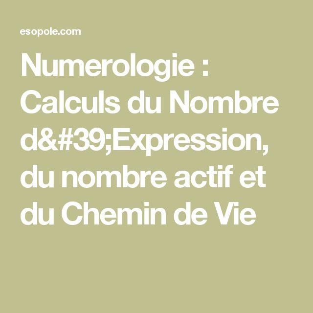 Numerologie : Calculs du Nombre d'Expression, du nombre actif et du Chemin de Vie
