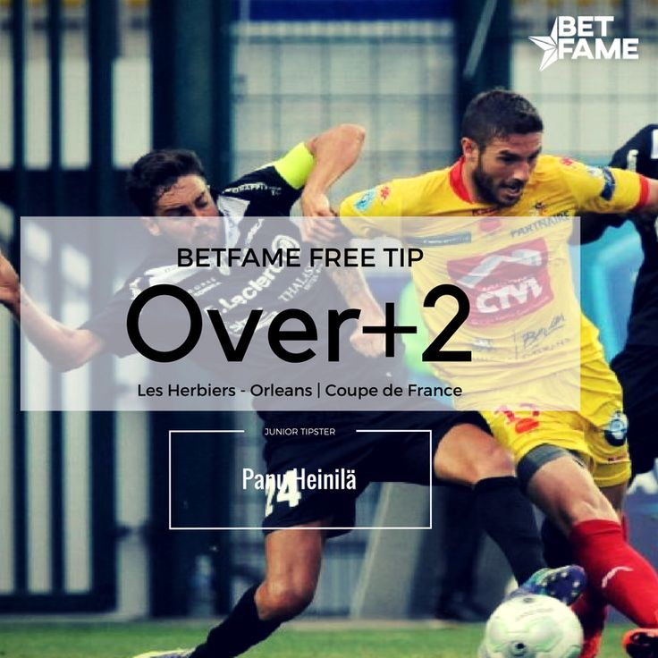 BetFame free soccer tips, contributed by Panu Heinilä. . Les Herbiers - Orleans, Over 2.0 at odds 1.70. #betfame