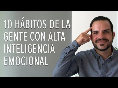 10 Hábitos De La Gente Con Alta Inteligencia Emocional - YouTube