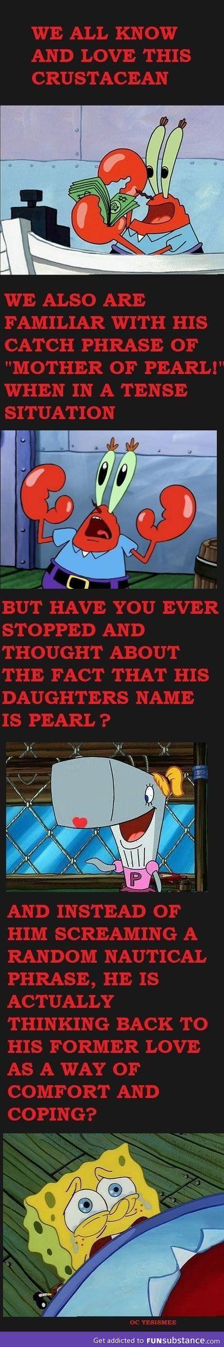 Mr. Krabs feels