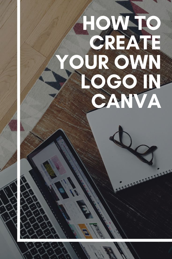 How To DIY A Professional Logo With Canva in 2020