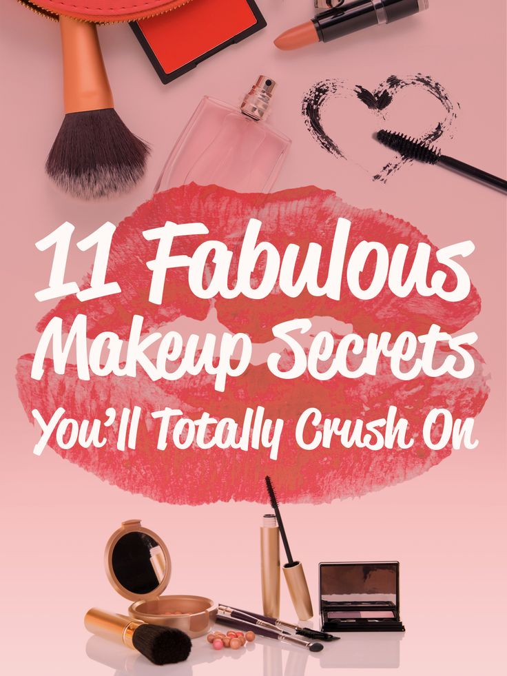 11 Fabulous Makeup Secrets You'll Totally Crush On