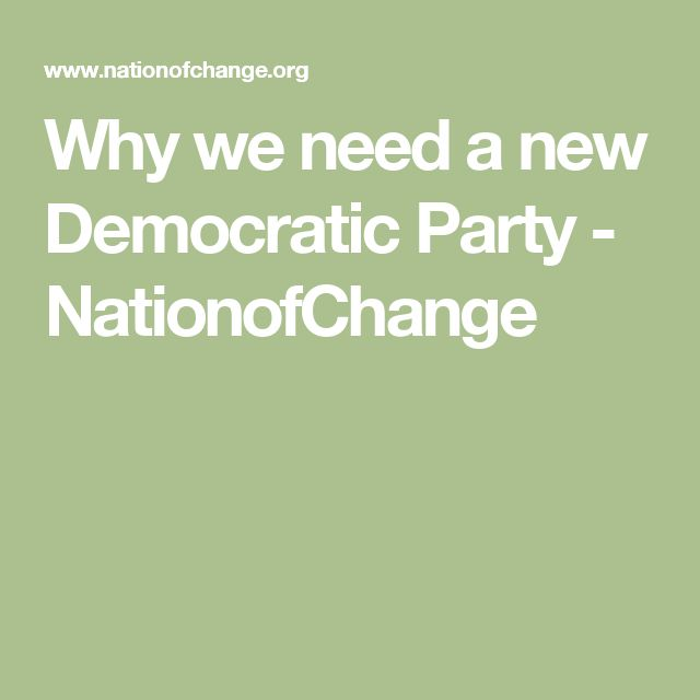 Why we need a new Democratic Party - NationofChange