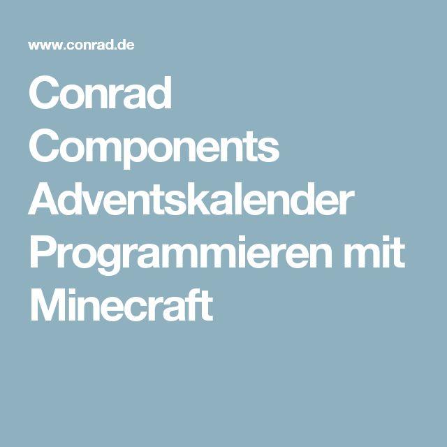 Conrad Components Adventskalender Programmieren mit Minecraft